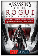 Assassins Creed Rogue Remastered Game  Ps4  Xbox One  Amazon  Gameplay  Tips  Cheats  Walkthrough  Guide Unofficial PDF