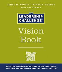 The Leadership Challenge Vision Book Book PDF