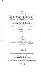 Elisabeth: ihr Hof und ihre Zeit, Band 1