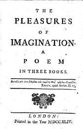 The Pleasures of Imagination: A Poem in Three Books