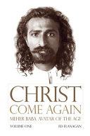 Christ Come Again Volume One