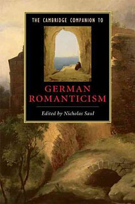 The Cambridge Companion to German Romanticism PDF