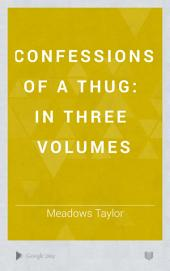 Confessions of a Thug: In Three Volumes, Volume 3