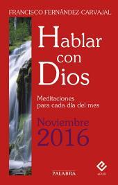 Hablar con Dios - Noviembre 2016: Meditaciones para cada día del mes