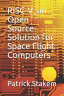 Risc V  an Open Source Solution for Space Flight Computers PDF