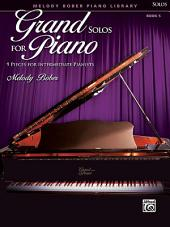 Grand Solos for Piano, Book 5: 9 Pieces for Intermediate Pianists
