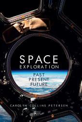 Space Exploration: Past, Present, Future