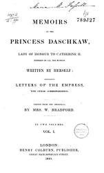 Memoirs Of The Princess Daschkaw Lady Of Honour To Catherine Ii Book PDF
