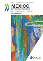 Better Policies Mexico: Better Policies for Inclusive Development