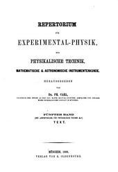 Repertorium für Experimental-Physik, für physikalische Technik, mathematische und astronomische Instrumentenkunde: Band 5