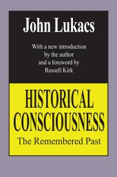 Historical Consciousness: The Remembered Past, Edition 2