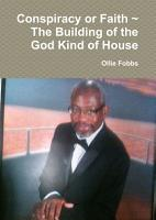 Conspiracy or Faith   the Building of the God Kind of House PDF