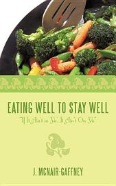 Eating Well To Stay Well Or