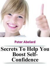 Secrets To Help You Boost Self-Confidence
