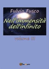 Nell'immensità dell'infinito: Volume 3