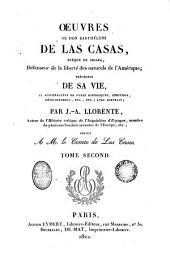 Oeuvres de Don Barthélemi de las Casas, 2: precedees de sa vie et acompagnées de notes historiques, additions developpemens...