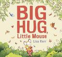Big Hug  Little Mouse