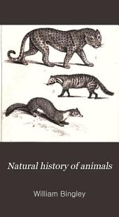 Natural History of Animals: Illustrated by Short Stories and Anecdotes; and Intended to Afford a Popular View of the Linnaean System of Arrangement. For the Use of Schools