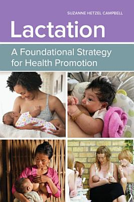 Lactation  A Foundational Strategy for Health Promotion