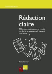 Rédaction claire: 40 bonnes pratiques pour rendre vos écrits professionnels clairs et conviviaux