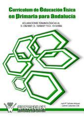 Currículum de educación física en primaria para Andalucía: Aclaraciones terminológicas al D. 230/2007; O. 10/08/07 y R.D. 1513/2006
