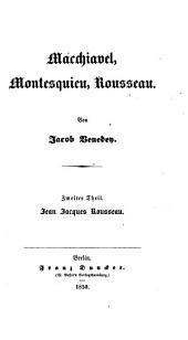 Macchiavel, Montesquieu, Rousseau: Jean Jacques Rousseau, Band 2