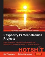 Raspberry Pi Mechatronics Projects HOTSHOT PDF