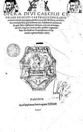 Opera divi Caecilii Cypriani episcopi Carthaginensis... Atque haec omnia nobis prestitit... Erasmus Roterodamus...
