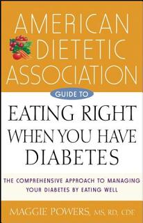 American Dietetic Association Guide to Eating Right When You Have Diabetes Book
