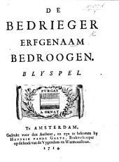 De bedrieger Erfgenaam. Blyspel [in three acts and in verse. By H. van Halmael].