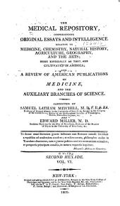 Medical Repository of Original Essays and Intelligence Relative to Physic, Surgery, Chemistry, and Natural History: Volume 12