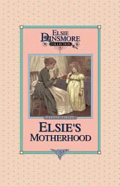 Elsie's Motherhood: Book 5