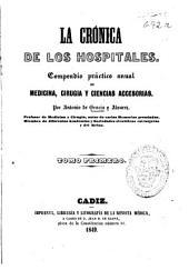 La crónica de los hospitales: compendio práctico anual de medicina, cirugía y ciencias accesorias, Volumen 1