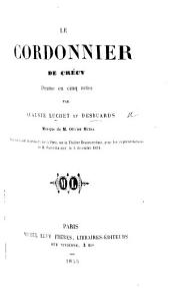 Le Cordonnier de Crécy, drame en cinq actes [and in prose].
