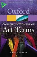 The Concise Oxford Dictionary of Art Terms PDF
