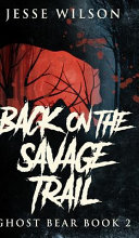 Back On The Savage Trail (Ghost Bear Book 2)