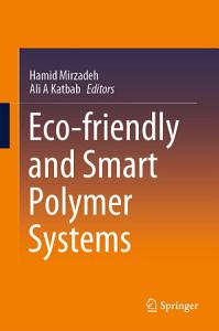 Eco friendly and Smart Polymer Systems