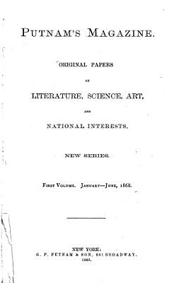 Putnam s Magazine of Literature  Science  Art  and National Interests PDF