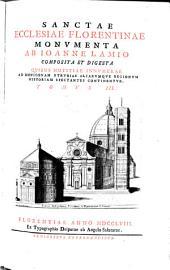 Sanctae ecclesiae florentinae monumenta composita et digesta. (cum tab. aen.)