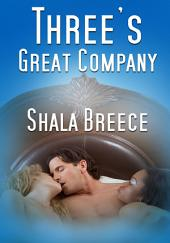 Three's Great Company: Interracial Menage Erotica: (Adults Only Erotica)