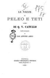 Le Nozze di Peleo e Teti, carme de Q. V. Catullo fatto italiano da Ugo Antonio Amico
