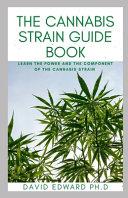 The Cannabis Strain Guide Book