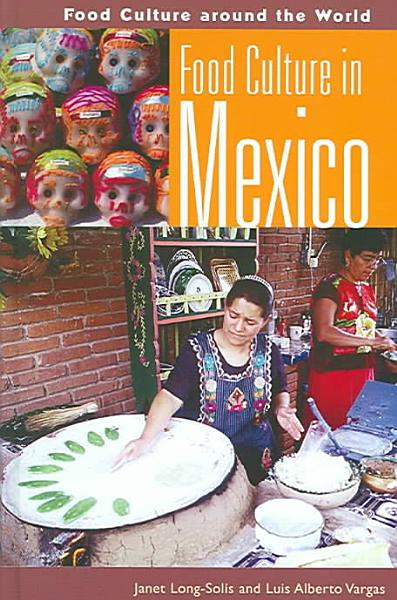 Download Food Culture in Mexico Book