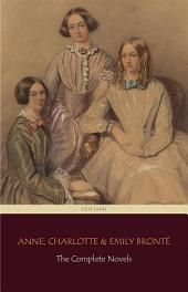 The Brontë Sisters: The Complete Novels (Centaur Classics)