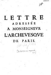Lettre adressée à monseigneur l'archevesque de Paris
