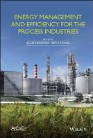 Energy Management and Efficiency for the Process Industries PDF