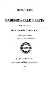 Mémoires de Mademoiselle Bertin sur la reine Marie-Antoinette, avec des notes et des éclaircissements
