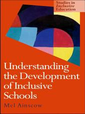 Understanding the Development of Inclusive Schools