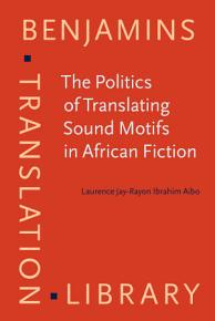 The Politics of Translating Sound Motifs in African Fiction PDF