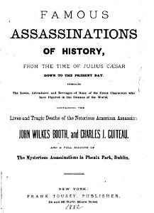Famous Assassinations of History  from the Time of Julius C  sar Down to the Present Day     PDF